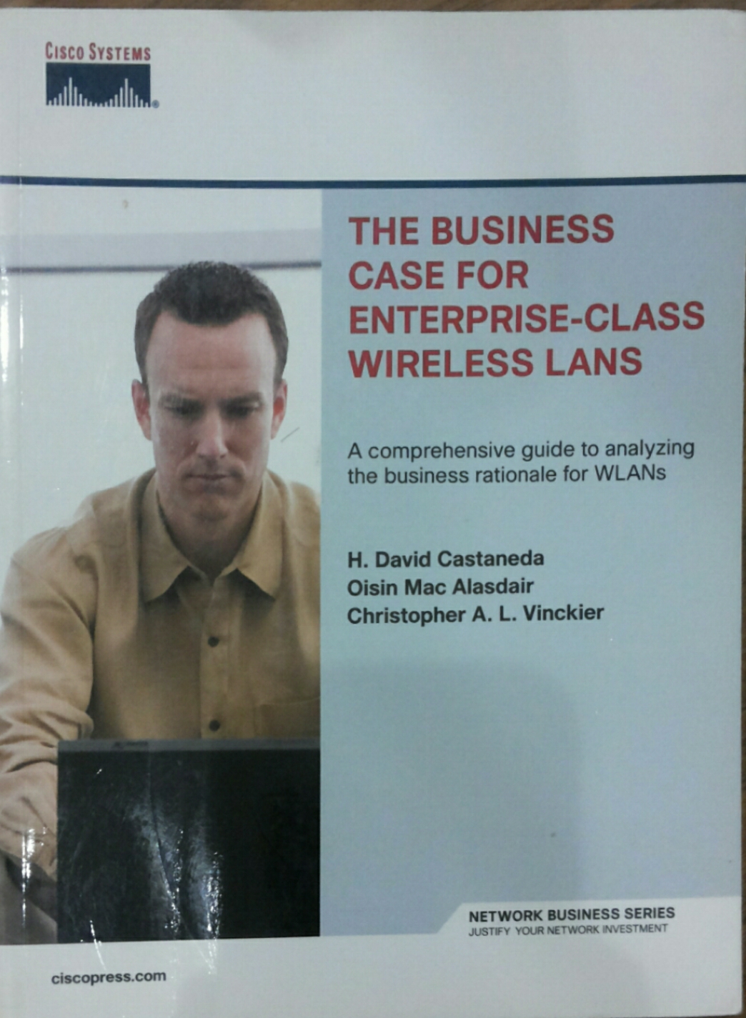 The Business Case for Enterprise-Class Wireless Lans